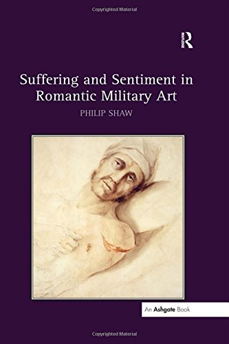 Suffering and Sentiment in Romantic Military Art