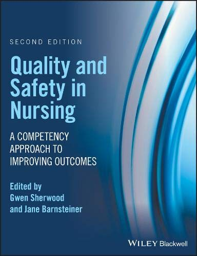 Quality and Safety in Nursing: A Competency Approach to Improving Outcomes