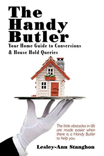 The Handy Butler: Your Home Guide to Conversions and House Hold Queries