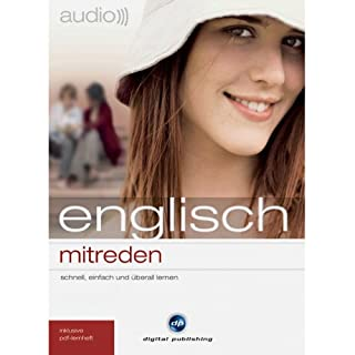 Audio Englisch mitreden     Small Talk leicht gemacht              Autor:                                                                                                                                 digital publishing                               Sprecher:                                                                                                                                 Mark Rossmann                      Spieldauer: 1 Std. und 10 Min.     25 Bewertungen     Gesamt 4,0