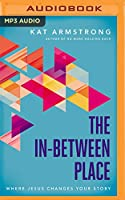 The In-between Place: Where Jesus Changes Your Story