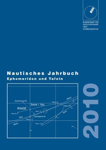 Nautisches Jahrbuch. Ephemeriden und Tafeln zur Bestimmung der Zeit, Länge und Breite auf See nach astronomischen Beobachtungen / Nautisches Jahrbuch