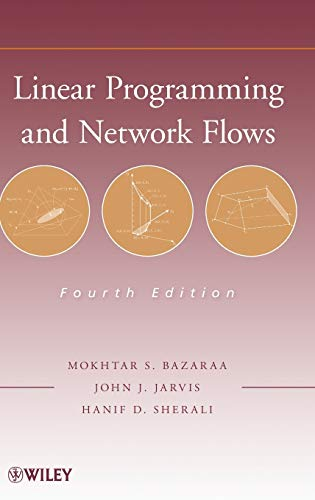 Compare Textbook Prices for Linear Programming and Network Flows 4 Edition ISBN 9780470462720 by Bazaraa, Mokhtar S.,Jarvis, John J.,Sherali, Hanif D.