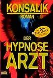 Der Hypnosearzt (Allgemeine Reihe. Bastei Lübbe Taschenbücher)