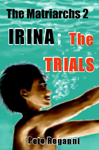Couverture du livre The Matriarchs 2 Ira; The Trials: Female Boxing, Mild Lesbian scenes and Conflict with Authority within a Post Apocalypse Matriarchy (English Edition)