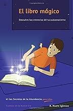 El libro mágico: #1 Los Secretos de la Abundancia para Niños (Volume 1) (Spanish Edition)