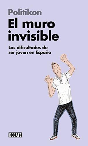 El muro invisible: Las dificultades de ser joven en España (Sociedad)