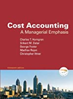 Cost Accounting: A Managerial Emphasis (Charles T. Horngren Series in ACcounting)