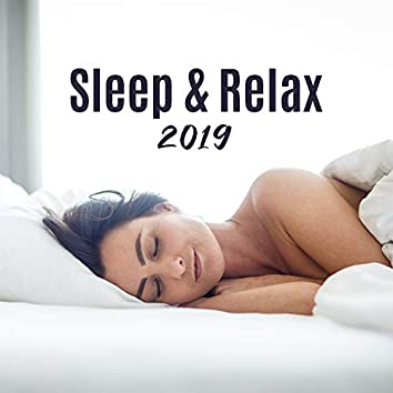 Sleep & Relax 2019 – New Age Fresh Ambient Music for Good Sleep, Rest, Restore Your Vital Energy, Cure Insomnia, Stress Relief