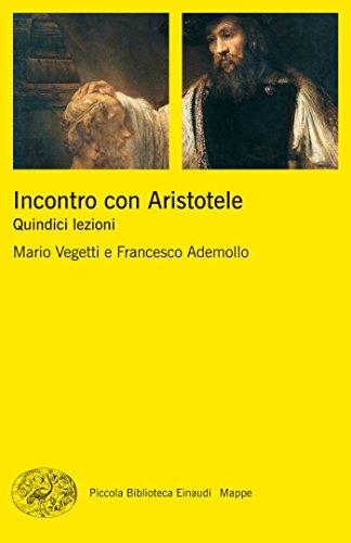 Incontro con Aristotele: Quindici lezioni (Piccola biblioteca Einaudi. Mappe Vol. 62)