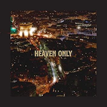 Heaven Only