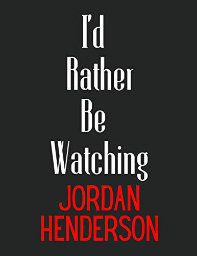 I'd Rather Be Watching Jordan Henderson: Jordan Henderson Notebook/ Diary/ Notepad/ Journal For Fans | 100 College Ruled Lined Pages | A4