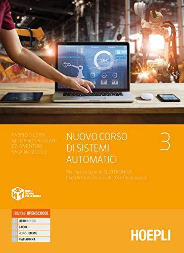 Nuovo corso di sistemi automatici. Per l'articolazione automazione degli Ist. tecnici settore tecnologico. Con e-book. Con espansione online. Elettronica (Vol. 3)