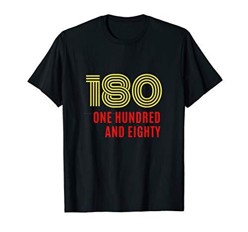 180, one hundred and eighty!! Wir lieben Dart! T-Shirt