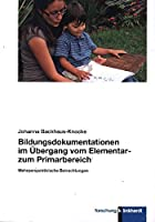 Bildungsdokumentationen im Uebergang vom Elementar- zum Primarbereich: Mehrperspektivische Betrachtungen