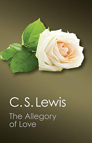 The Allegory of Love: A Study in Medieval Tradition (Canto Classics)