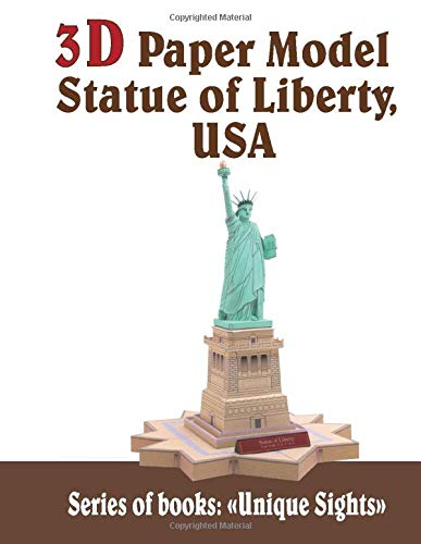 3D Paper Model Statue of Liberty, USA: Interesting Home Decor Two Models to Choose Hobbies for Children and Adults (Unique Sights, Band 14)