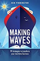 Making Waves: PR strategies to transform your maritime business