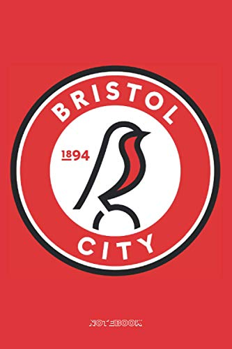 Bristol City: Notebook high quality size 6x9 100 page for fans of Bristol City FC