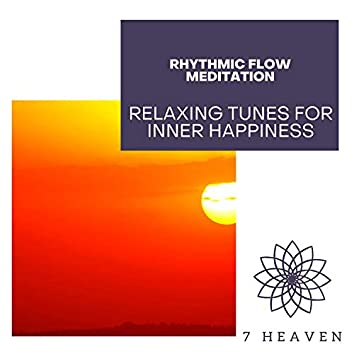 Rhythmic Flow Meditation - Relaxing Tunes For Inner Happiness