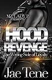 Hood Revenge : The Wrong Side Of Loyalty