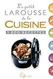Petit Larousse de la cuisine - Nouvelle presentation - 1800 recettes (French Edition) by Collectif (2011) Hardcover