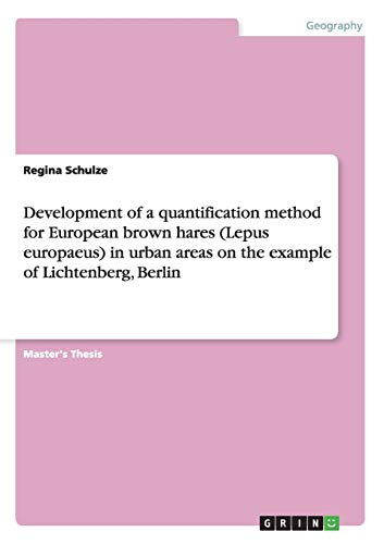 Development of a quantification method for European brown hares (Lepus europaeus) in urban areas on the example of Lichtenberg, Berlin