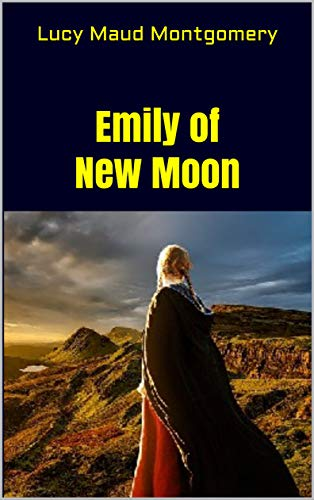 Emily of New Moon (English Edition)
