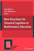New Directions for Situated Cognition in Mathematics Education (Mathematics Education Library)