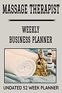 """Massage The Weekly Business Planner: 6"""" x 9"""" Professional Masseuse Undated 52 Week Agenda Organizer Appointment Book, Simp..."""
