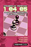 Dangerous Weapons: 1e4e5: Dazzle Your Opponents In The Open Games! (everyman Chess)-Emms, John Flear, Glenn Greet, Andrew Dr