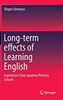 Long-term effects of Learning English: Experiences from Japanese Primary Schools