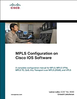 [Umesh Lakshman]のMPLS Configuration on Cisco IOS Software (Networking Technology) (English Edition)