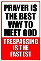 新しい祈りは神に会うための最良の方法です金属錫サイン不法侵入は最速の屋外ホームヤードガーデン警告サイン吊り下げアートワークプラークWallArt装飾サイン8インチX12インチ(20cm X 30cm) メタルプレートブリキ 看板 2枚セットアンティークレトロ