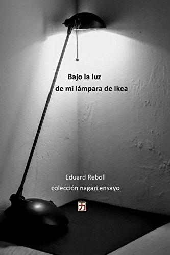 Bajo la luz de mi lampara de Ikea (Colección nagari ensayo, Band 1)