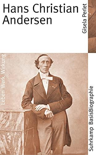 Hans Christian Andersen: Leben. Werk. Wirkung (Suhrkamp BasisBiographien)