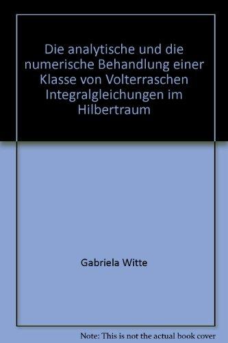 Die analytische und die numerische Behandlung einer Klasse von Volterraschen Integralgleichungen im Hilbertraum