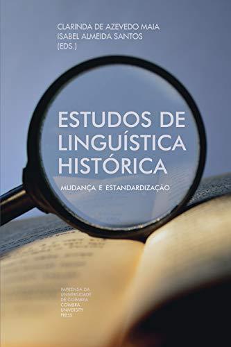 Estudos de Linguística Histórica: mudança e estandardização