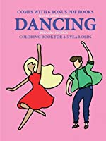 Coloring Books for 4-5 Year Olds (Dancing)