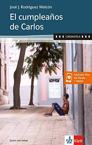El cumpleaños de Carlos: Buch + Online-Angebot (Cinemateca)