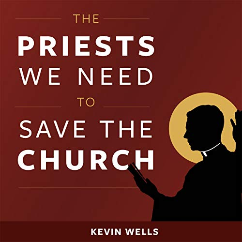 The Priests We Need to Save the Church cover art