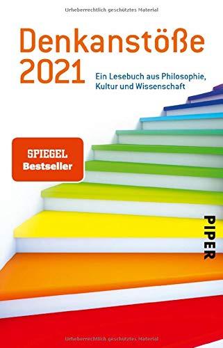 Denkanstöße 2021: Ein Lesebuch aus Philosophie, Kultur und Wissenschaft