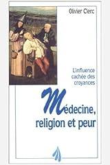 Médecine, religion et peur : l'influence cachée des croyances Format Kindle