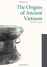 The Origins of Ancient Vietnam (Oxford Studies in the Archaeology of Ancient States)