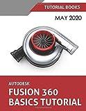 Autodesk Fusion 360 Basics Tutorial: May 2020