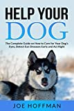 Help Your Dog - The Complete Guide on How to Care for Your Dog's Eyes, Detect Eye Diseases Early and Act Right: Learn in This Dog Eye Health Book About 10 Natural Foods to Keep Your Dog's Vision Sharp