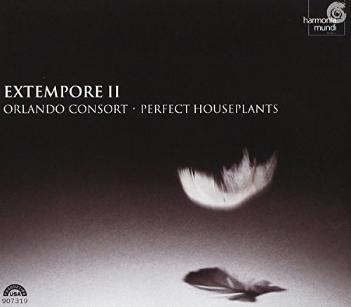 Extempore II (Digipack) by Orlando Consort/Perfect Houseplants (2003-05-13)