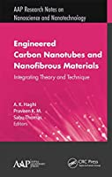 Engineered Carbon Nanotubes and Nanofibrous Material: Integrating Theory and Technique