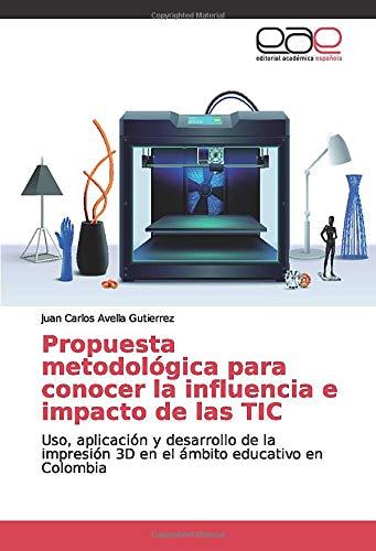 Propuesta metodológica para conocer la influencia e impacto de las TIC: Uso,...
