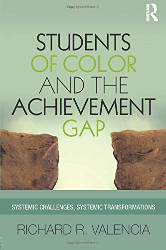 Students Of Color And The Achievement Gap Systemic Challenges Systemic Transformations